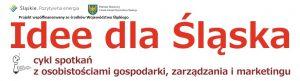 Śląskie Towarzystwo Marketingowe cykl spotkań Idee dla Śląska